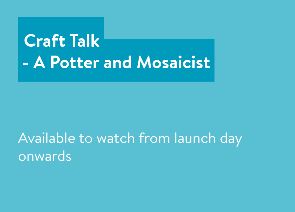 Craft Talk - A Potter and Mosaicist Event