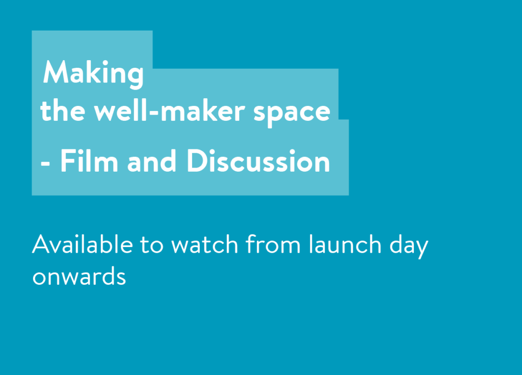 Making the well-maker space - Film & Discussion