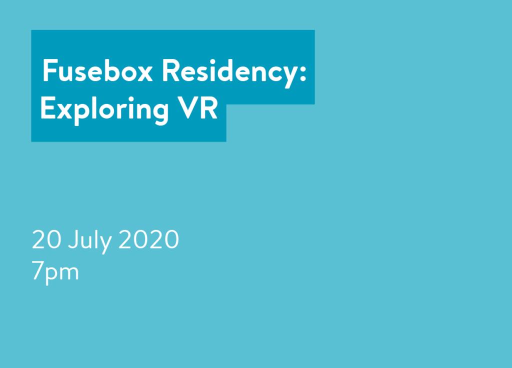 Fusebox Residency: Exploring VR
