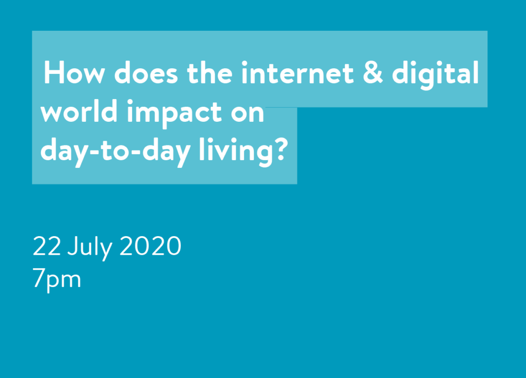 How does the internet & digital world impact on day-to-day living?