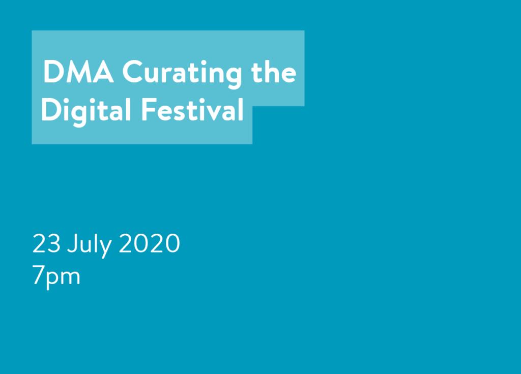 DMA Curating the Digital Festival