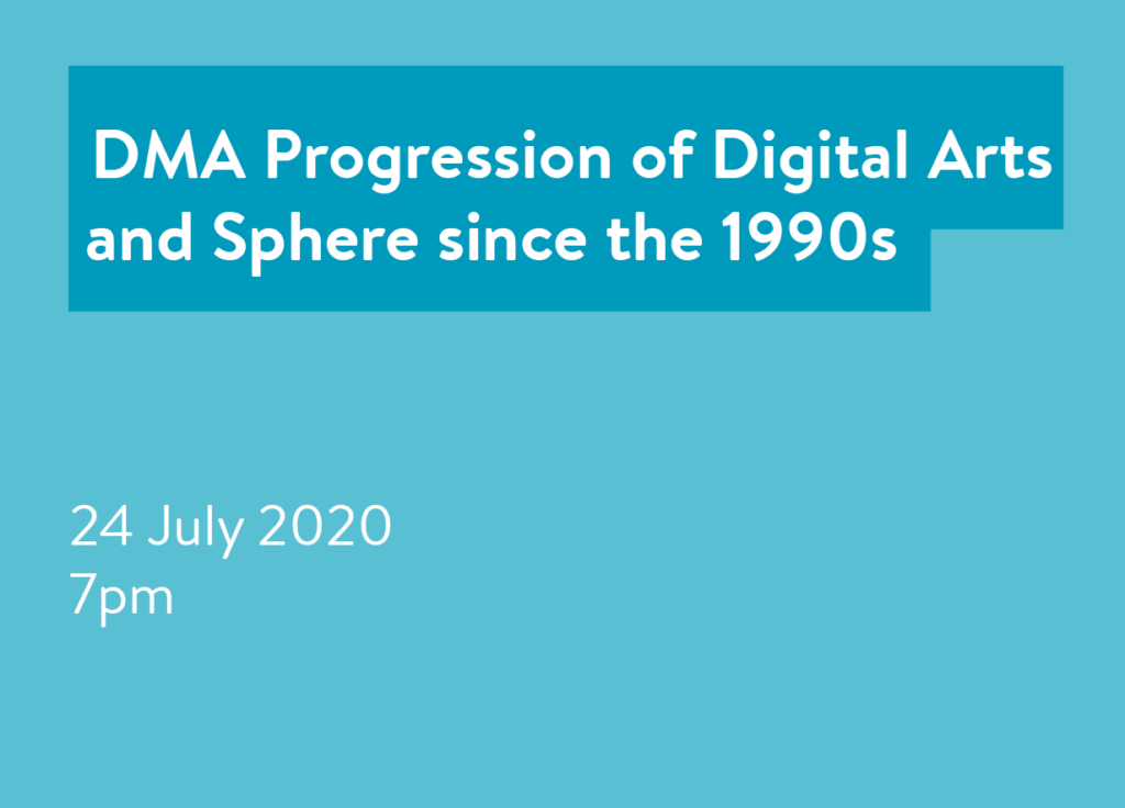 DMA Progression of Digital Arts and Sphere since the 1990s
